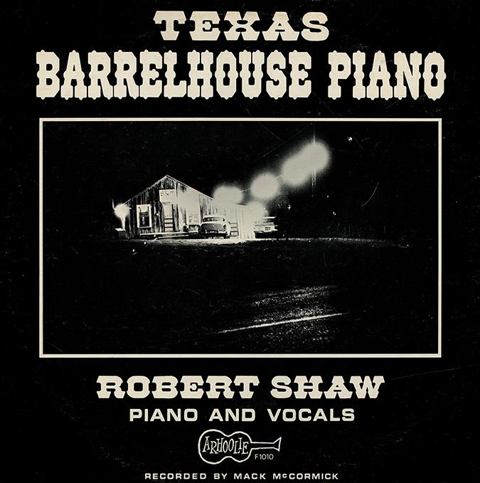 Texas Barrelhouse Piano, Robert Shaw, 1963